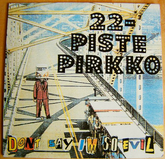 recto coloré du CD promo 22 Pistepirkko - Don't say I'm so evil Collector