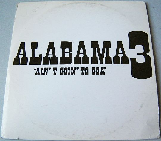 recto du CD single Collector promo Ain't goin' to Goa par ALABAMA3