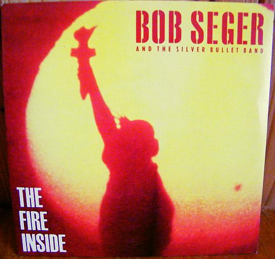 recto du 45 tours promo Collector de Bob Seger - The fire inside
