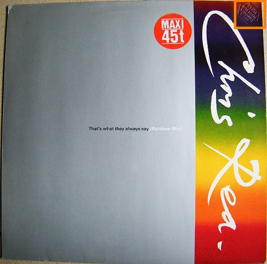 recto du maxi 45 tours promotionnel vente interdite de Chris Rea - That's what they always say (rainbow mix)