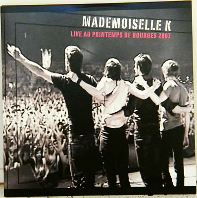 dvd Collector de Mademoiselle K - Live au printemps de Bourges 2007