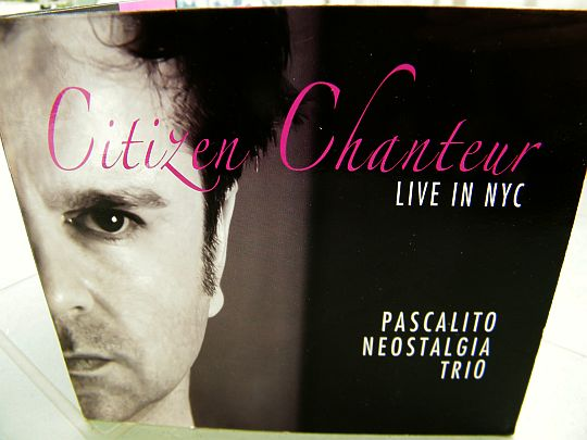 recto du CD Collector promotionnel du Pascalito Neostalgia Trio - Citizen chanteur live in NYC